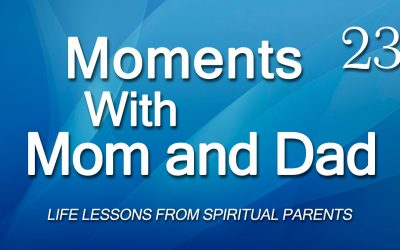 Moments with Mom and Dad #23 – BALANCE