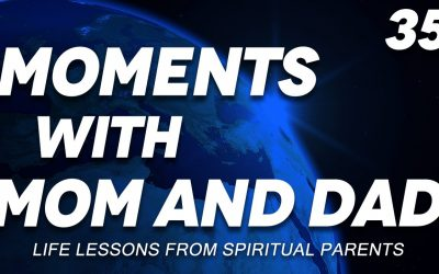 Moments with Mom and Dad #35 – FAITHFULNESS